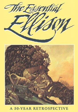 The Essential Ellison: A Fifty Year Retrospective (Ellison, Harlan) pdf epub