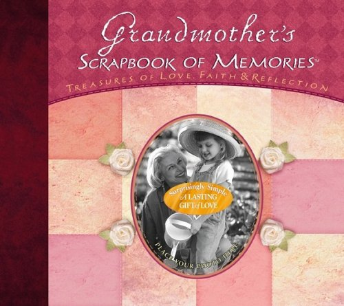 Grandmother's Scrapbook of Memories: Treasures of Love, Faith & Reflection (Integrity's Scrapbook of Memories Series) by