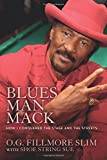 Blues Man Mack: How I Conquered The Stage And The Streets (Volume 1)