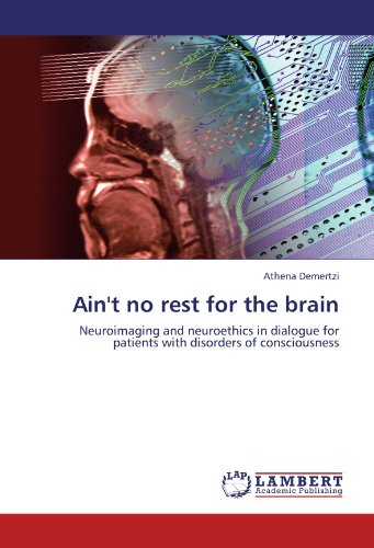 Ain't no rest for the brain: Neuroimaging and neuroethics in dialogue for patients with disorders of consciousness