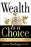 Wealth Is a Choice