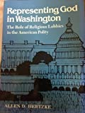 img - for Representing God in Washington: The Role of Religious Lobbies in the American Polity book / textbook / text book