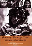 img - for Shamans Through Time: 500 Years on the Path to Knowledge book / textbook / text book