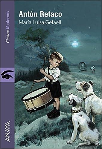 Antón Retaco Literatura Juvenil A Partir De 12 Años - Clásicos Modernos: Amazon.es: María Luisa Gefaell: Libros