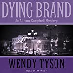 Dying Brand: Allison Campbell Mystery Series, Book 3 | Wendy Tyson