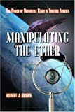 Manipulating the Ether, Robert J. Brown, 0786420669