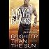 Brighter Than the Sun (KGI Series)
