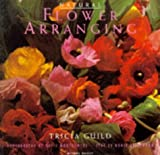 Natural Flower Arranging, Tricia Guild and Nonie Niesewand, 1857328337