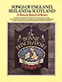 img - for The Bonnie Bunch of Roses. Songs of England, Ireland & Scotland (Vocal Songbooks) book / textbook / text book