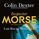 Last Bus to Woodstock: Inspector Morse Mysteries, Book 1 Audiobook by Colin Dexter Narrated by Samuel West