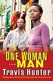 A One Woman Man: A Novel (Strivers Row)