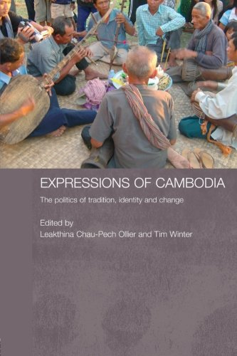Expressions of Cambodia: The Politics of Tradition, Identity and Change (Routledge Contemporary Southeast Asia Series)
