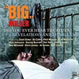 Did You Ever Hear the Blues? + Revelations and the Blues by Big Miller