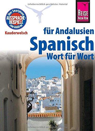 Reise Know-How Sprachführer Spanisch für Andalusien - Wort für Wort: Kauderwelsch-Band 185