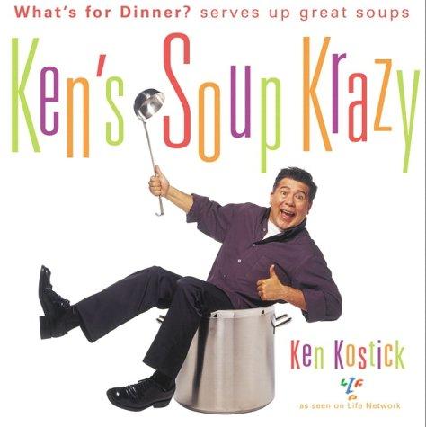 Ken's Soup Krazy by Ken Kostick