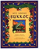 img - for All about Sukkot (Sukkot & Simchat Torah) book / textbook / text book