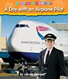 A Day with an Airplane Pilot, Leonie Bennett, 1597161470