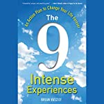 The 9 Intense Experiences: An Action Plan to Change Your Life Forever | Brian Vaszily