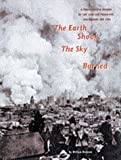 The Earth Shook Sky Burned: A Photographic Record of the 1906 San Francisco Earthquake and Fire