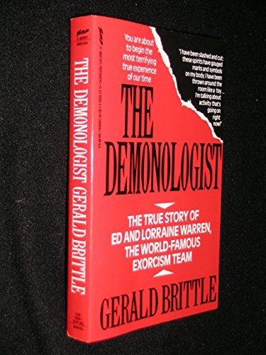 The Demonologist: The Extraordinary Career of Ed and Lorraine Warren by Gerald Brittle (1991-10-05)