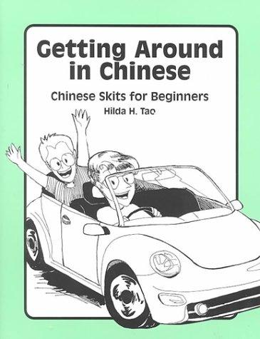 Getting Around in Chinese: Chinese Skits for Beginners