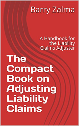 The Compact Book on Adjusting Liability Claims: A Handbook for the Liability Claims Adjuster