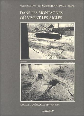 Livre gratuits en ligne Dans les montagnes où vivent les aigles : Grozny, Tchétchénie, janvier 1995 pdf
