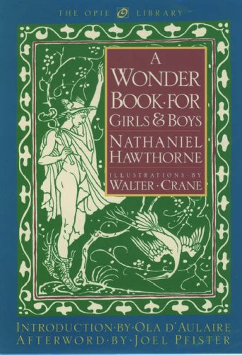 A Wonder Book for Girls and Boys (The Iona and Peter Opie Library of Children's Literature)