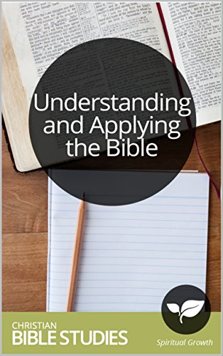 Understanding and Applying the Bible: Multi Session Bible Study: Tips for understanding different genres of Scripture (Spiritual Formation Booklets Book 7) (Formation Tips)