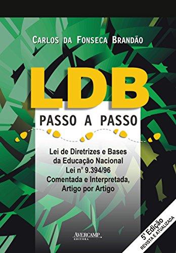 Ldb Passo a Passo: Lei de Diretrizes e Bases da Educacao Nacional Lei N_9394-96
