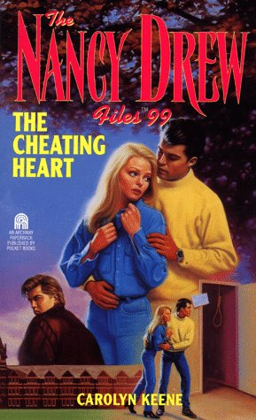 The Cheating Heart (Nancy Drew Files #99)