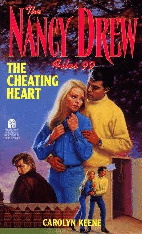 The Cheating Heart (Nancy Drew Files #99)