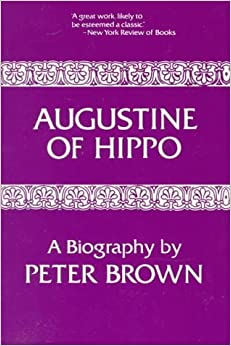 Image result for peter brown augustine of hippo a biography