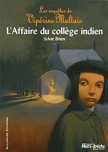 """Afficher """"Enquêtes de Vipérine Maltais (Les) L'affaire du collège indien"""""""