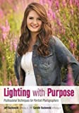 Best Portrait Photographers - Lighting with Purpose: Professional Techniques for Portrait Photographers Review