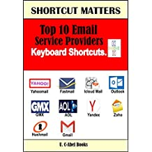 Top 10 Email Service Providers' Keyboard Shortcuts. (Shortcut Matters Book 27)