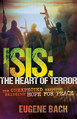 Isis The Heart Of Terror The Unexpected Response Bringing Hope For