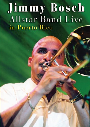 Jimmy Bosch: Allstar Band Live in Puerto Rico