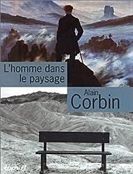 L'homme dans le paysage par Alain Corbin