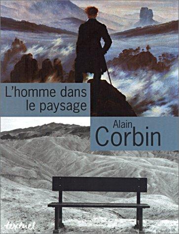 L'homme dans le paysage - Alain Corbin