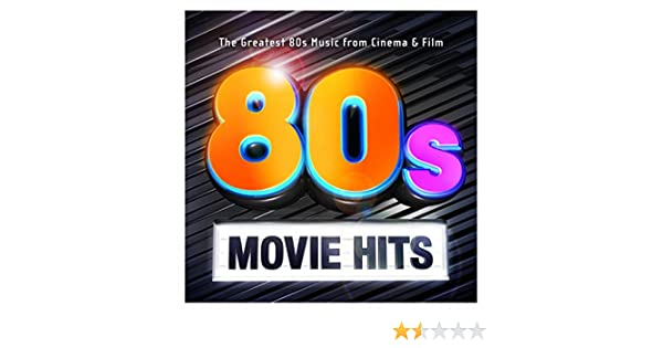 80's Movie Hits - The Greatest 80s Music from Cinema & Film by