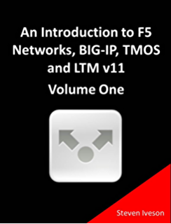 F5 networks application delivery fundamentals study guide all an introduction to f5 networks big ip tmos and ltm v11 volume one malvernweather Choice Image