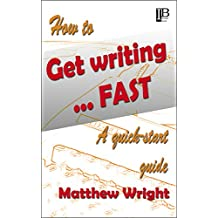 How to get writing fast: A quick-start guide