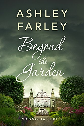 Beyond the Garden (Magnolia Series Book 2)