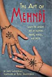 img - for The Art of Mehndi: Learn the Ancient Art of Painting Hands, Ankles, and More book / textbook / text book