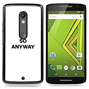 For Motorola Verizon DROID MAXX 2 / Moto X Play - black white witty deep message /Modelo de la piel protectora de la cubierta del caso/ - Super Marley Shop -