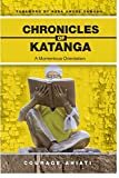 Chronicles of Katanga: A Momentous Orientation