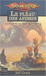 Lancedragon - Séquence de l'âge des mortels, tome 1 : Le fléau des abysses par Jeff Crook