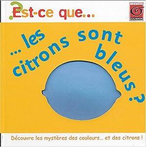 """Afficher """"Est-ce que les citrons sont bleus ?"""""""