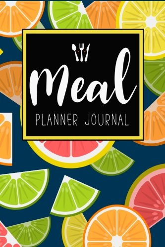 Download Meal Planner Journal: 52 Week Meal Prep Book Diary Log Notebook Weekly Menu Food Planners & Shopping List Journal Size 6x9 Inches 104 Pages Fruit Slices Pattern (Food Planners Journal) (Volume 4) pdf
